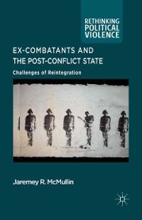 Cover Ex-Combatants and the Post-Conflict State