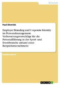 Cover Employer Branding und Corporate Identity im Personalmanagement. Verbesserungsvorschläge für die Personalführung in der Sport- und Eventbranche anhand eines Beispielunternehmens