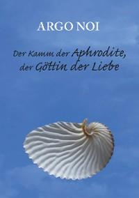 Cover Der Kamm der Aphrodite, der Göttin der Liebe