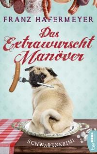 Cover Das Extrawurscht-Manöver