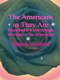 Cover The Americans as They Are: Described in a tour through the valley of the Mississippi