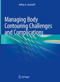 Cover Managing Body Contouring Challenges and Complications