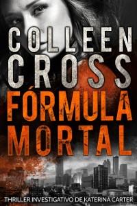 Cover Formula Mortal : um thriller investigativo de Katerina Carter