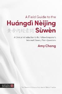 Cover A Field Guide to the Huángdì Nèijing Sùwèn