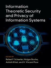Cover Information Theoretic Security and Privacy of Information Systems