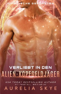 Cover Verliebt in den Alien-Kopfgeldjäger