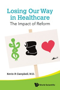 Cover Losing Our Way In Healthcare: The Impact Of Reform