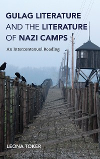 Cover Gulag Literature and the Literature of Nazi Camps