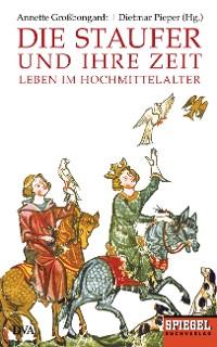 Cover Die Staufer und ihre Zeit
