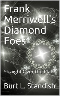 Cover Frank Merriwell's Diamond Foes / Straight Over The Plate