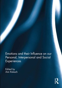 Cover Emotions and their influence on our personal, interpersonal and social experiences