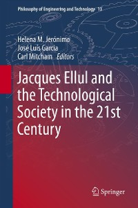 Cover Jacques Ellul and the Technological Society in the 21st Century
