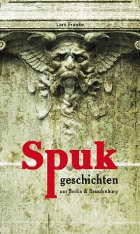 Cover Spukgeschichten aus Berlin & Brandenburg