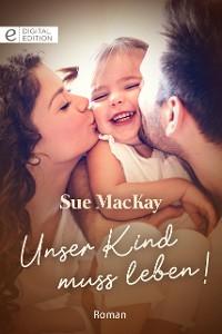 Cover Unser Kind muss leben!