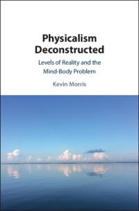 Cover Physicalism Deconstructed