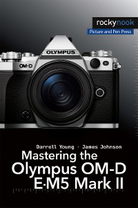 Cover Mastering the Olympus OM-D E-M5 Mark II