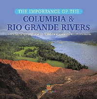Cover The Importance of the Columbia & Rio Grande Rivers | American Geography Grade 5 | Children's Geography & Cultures Books