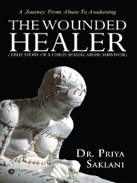 Cover The Wounded Healer ( True story of a child sexual abuse survivor)