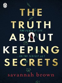 Cover The Truth About Keeping Secrets