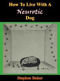 Cover How to Live With a Neurotic Dog