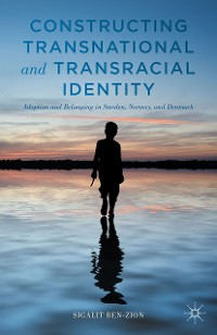 Cover Constructing Transnational and Transracial Identity