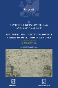 Cover Antitrust between EU law and national law / Antitrust fra diritto nazionale e diritto dell'Unione Europea