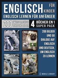 Cover Englisch Für Kinder - Englisch Lernen Für Anfänger (4 Bücher in 1 Super Pack)