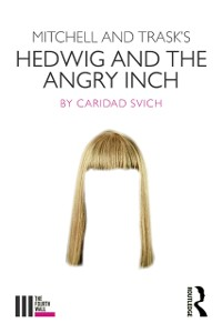 Cover Mitchell and Trask's Hedwig and the Angry Inch