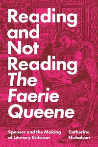 Cover Reading and Not Reading The Faerie Queene