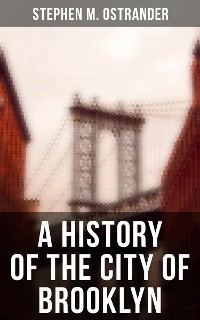 Cover A History of the City of Brooklyn
