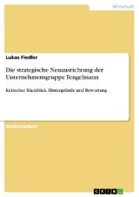 Cover Die strategische Neuausrichtung der Unternehmensgruppe Tengelmann