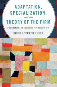 Cover Adaptation, Specialization, and the Theory of the Firm