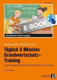 Cover Tägl. 5 Min. Grundwortschatz-Training - 1./2. Kl.