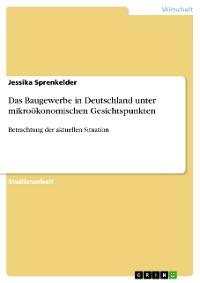 Cover Das Baugewerbe in Deutschland unter mikroökonomischen Gesichtspunkten