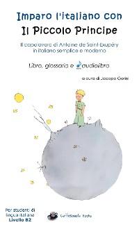 Cover Imparo l'italiano con il Piccolo Principe: libro, glossario e audiolibro - Per studenti di lingua italiana di livello intermedio B2