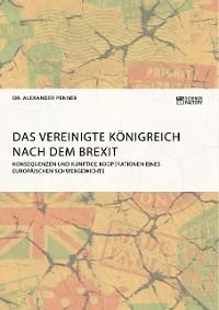 Cover Das Vereinigte Königreich nach dem Brexit