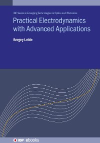 Cover Practical Electrodynamics with Advanced Applications