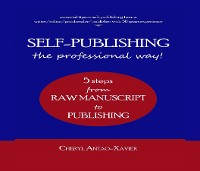 Cover SELF-PUBLISHING--the professional way! 5 steps from raw manuscript to finished book