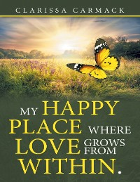 Cover My Happy Place Where Love Grows from Within.