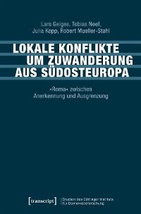 Cover Lokale Konflikte um Zuwanderung aus Südosteuropa