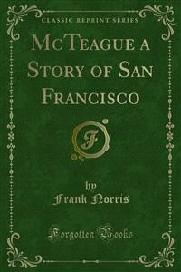 Cover McTeague a Story of San Francisco