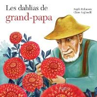 Cover Les dahlias de grand-papa
