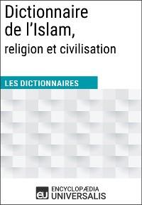 Cover Dictionnaire de l'Islam, religion et civilisation