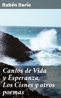 Cover Cantos de Vida y Esperanza, Los Cisnes y otros poemas