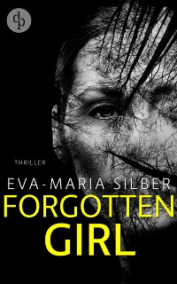 Cover Forgotten Girl (Thriller, Psychothriller)
