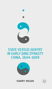 Cover State versus Gentry in Early Qing Dynasty China, 1644-1699