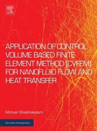 Cover Application of Control Volume Based Finite Element Method (CVFEM) for Nanofluid Flow and Heat Transfer