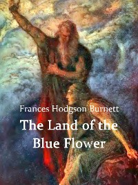 Cover The Land of the Blue Flower