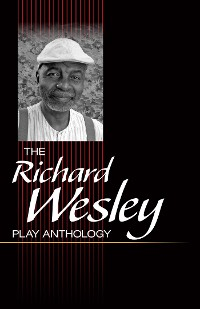 Cover The Richard Wesley Play Anthology