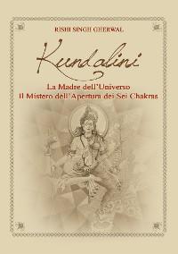 Cover Kundalini  Madre dell'Universo  Il mistero dell'apertura  dei sei Chakra